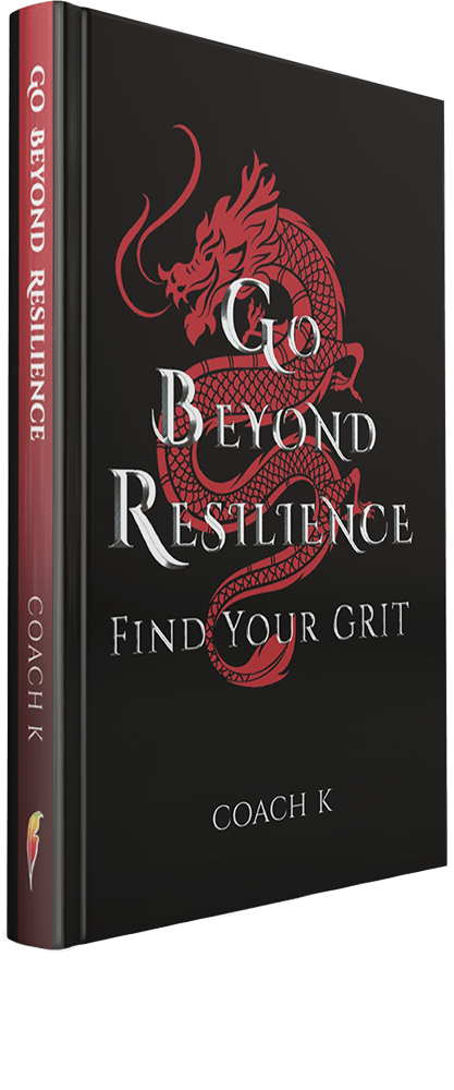 Go Beyond Resilience, Find Your Grit by Coach K Book Cover